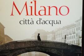 """""""Milano città d'acqua"""", un tuffo nel passato."""