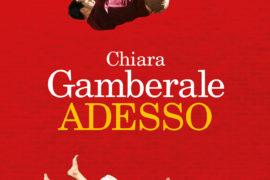 Adesso di Chiara Gamberale