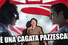 PERCHÉ BATMAN V SUPERMAN È UNA CAGATA PAZZESCA?