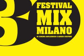 Trent'anni di Festival MIX, per una Milano all'insegna di #morelove