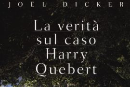 La verità sul caso Harry Quebert – Joël Dicker