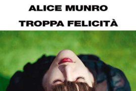 Troppa Felicità – Alice Munro