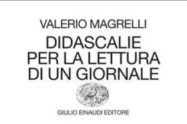 VALERIO MAGRELLI – DIDASCALIE PER LA LETTURA DI UN GIORNALE