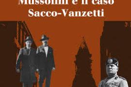 """""""Mussolini e il caso Sacco-Vanzetti"""" di P. V. Cannistraro e L. Tibaldo"""