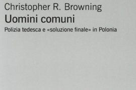 "Il ""male comune"" di Christopher R. Browning"