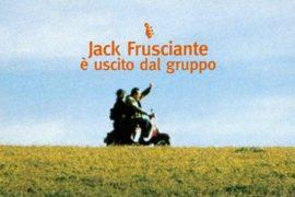 Perché Jack Frusciante è uscito dal gruppo?
