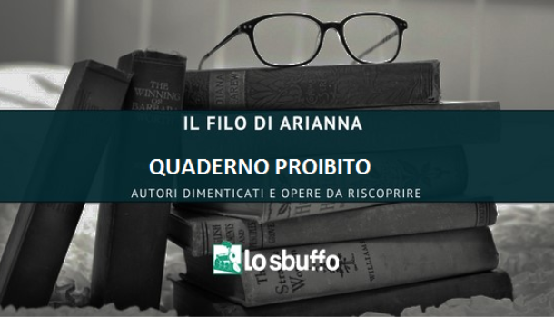 """IL FILO DI ARIANNA – """"QUADERNO PROIBITO"""" DI ALBA DE CESPEDES"""