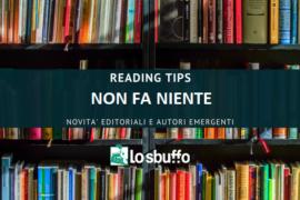 READING TIPS – MARGHERITA OGGERO, NON FA NIENTE