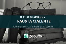 IL FILO D'ARIANNA: FAUSTA CIALENTE