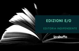EDITORIA INDIPENDENTE: EDIZIONI E/O