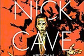 Nick Cave. Mercy on me: la (graphic) novel della cattiva semenza