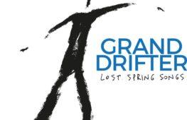 Lost Spring Songs, architettura di un disco semplice – Intervista a Grand Drifter
